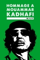 Hommage à Mouammar Kadhafi