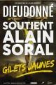 Dieudonné - Soutien à Alain Soral - Gilets Jaunes